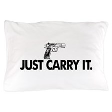 Just Carry It. Pillow Case