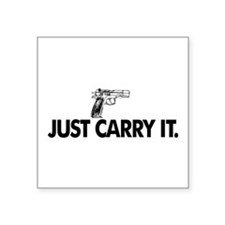 """Just Carry It. Square Sticker 3"""" x 3"""""""