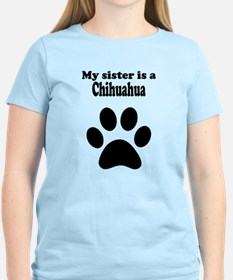 My Sister Is A Chihuahua T-Shirt