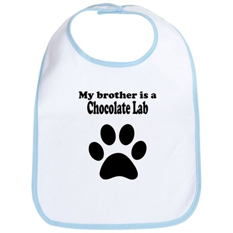 My Brother Is A Chocolate Lab Bib