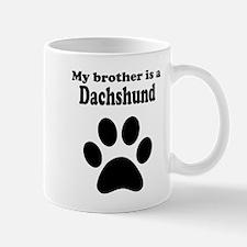 My Brother Is A Dachshund Mug