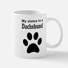 My Sister Is A Dachshund Mug
