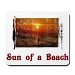 Sun of a Beach Mousepad