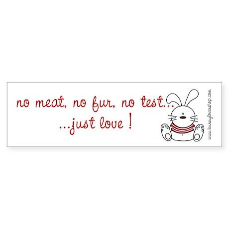 No meat, No fur, No test Bumper Sticker