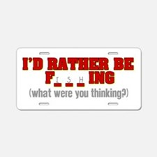 Rather Be Fishing Aluminum License Plate