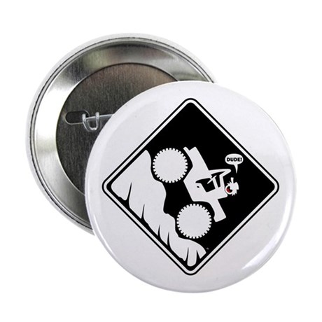 "Hill Climb DUDE Warning Placards 2.25"" Button"