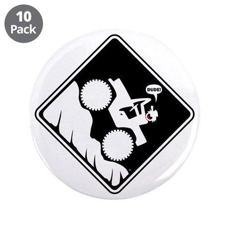 """Hill Climb DUDE Warning Placards 3.5"""" Button (10 p"""
