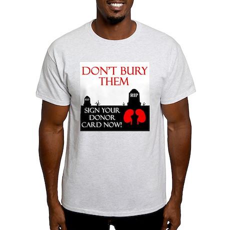 Don't Bury Them Ash Grey T-Shirt