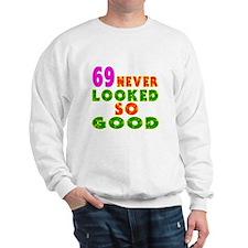69 Birthday Designs Sweatshirt