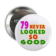 """79 Birthday Designs 2.25"""" Button"""