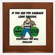 If You Are Fed Garbage Long Enough... Framed Tile