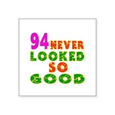 "94 Birthday Designs Square Sticker 3"" x 3"""