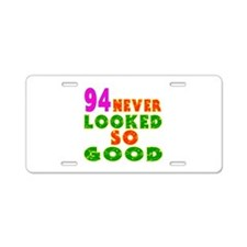 94 Birthday Designs Aluminum License Plate