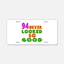 94 Birthday Designs Aluminum License Plate