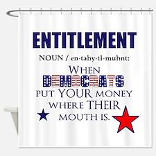 Entitlement Shower Curtain
