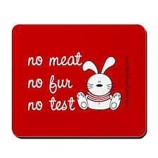 No meat, No fur, No test Mousepad