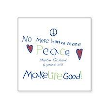 No More Hurting People / Make Life Good Sticker