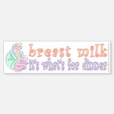 breast milk...dinner - Sticker (Bumper)