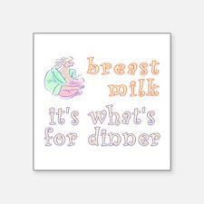"breast milk...dinner - Square Sticker 3"" x 3"""