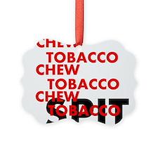 Chew Tobacco Ornament