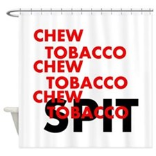 Chew Tobacco Shower Curtain