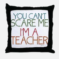 Teacher Dont Scare Throw Pillow