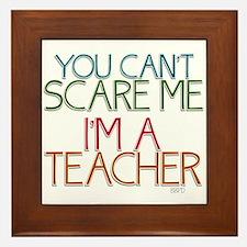 Teacher Dont Scare Framed Tile