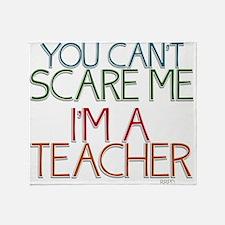 Teacher Dont Scare Throw Blanket