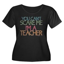 Teacher Dont Scare Plus Size T-Shirt