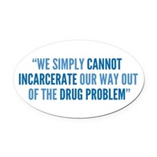 Drug Policy Reform Quote Oval Car Magnet