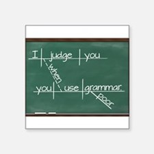 I judge you when you use poor grammar. Sticker