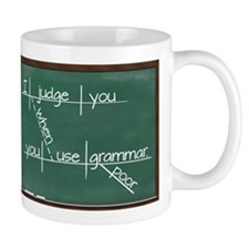 I judge you when you use poor grammar. Small Mugs