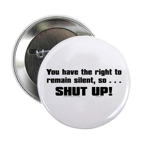 """You Have The Right... 2.25"""" Button (100 pack)"""