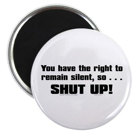 "You Have The Right... 2.25"" Magnet (100 pack)"