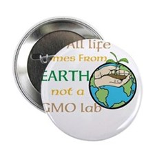 "All Life Comes From Earth. Not a GMO Lab 2.25"" But"