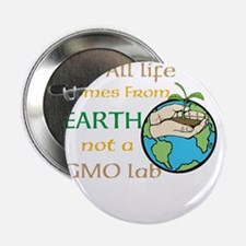 """All Life Comes From Earth. Not a GMO Lab 2.25"""" But"""
