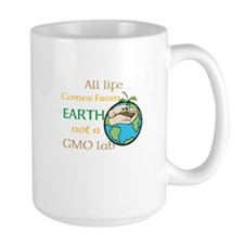All Life Comes From Earth. Not a GMO Lab Mug