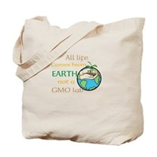 All Life Comes From Earth. Not a GMO Lab Tote Bag