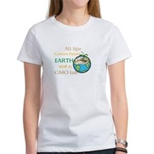 All Life Comes From Earth. Not a GMO Lab T-Shirt
