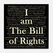 I am The Bill of Rights Tile Coaster