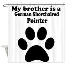 My Brother Is A German Shorthaired Pointer Shower