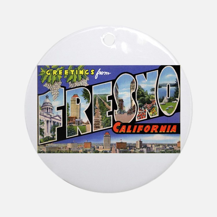 Fresno California Greetings Ornament (Round)