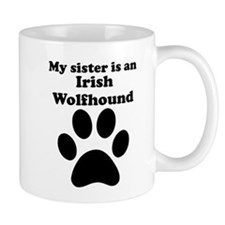 My Sister Is An Irish Wolfhound Mug