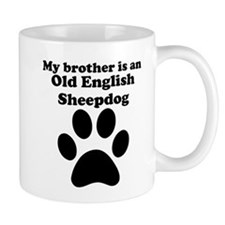 My Brother Is An Old English Sheepdog Mug