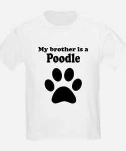 My Brother Is A Poodle T-Shirt