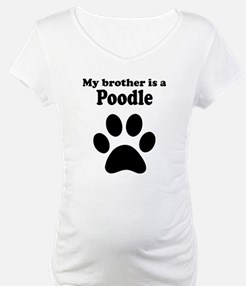 My Brother Is A Poodle Shirt