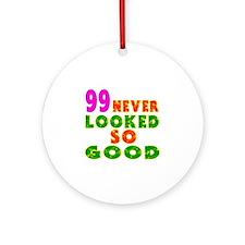 99 Birthday Designs Ornament (Round)