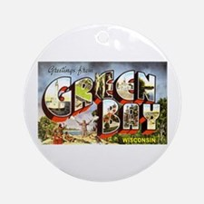 Green Bay Wisconsin Greetings Ornament (Round)