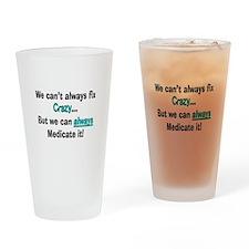 psych nurse fix crazy 2 Drinking Glass