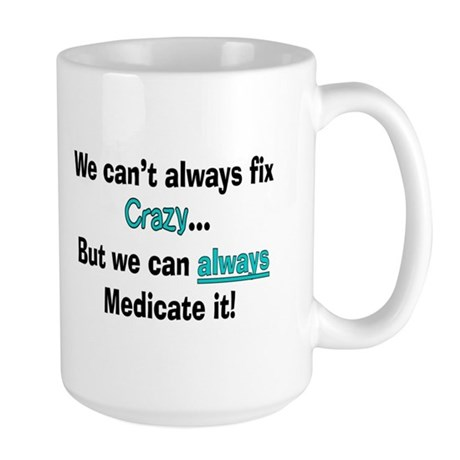 psych nurse fix crazy 2 Mug
